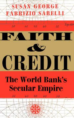 Faith and Credit: The World Bank's Secular Empire