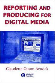 Reporting and Producing for Digital Media