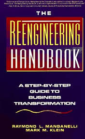Reengineering Handbook: Step-by-step Guide to Business Transformation