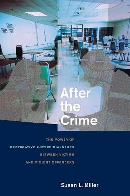 After the Crime: The Power of Restorative Justice Dialogues Between Victims and Violent Offenders