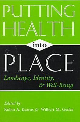 Putting Health into Place: Landscape, Identity and Well-being