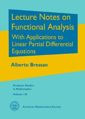 Lecture Notes on Functional Analysis: With Applications to Linear Partial Differential Equations
