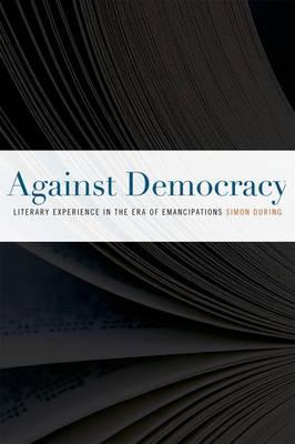 Against Democracy: Literary Experience in the Era of Emancipations