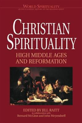 Christian Spirituality II: High Middle Ages and Reformation: Vol 17