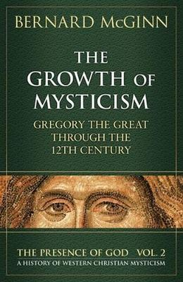 Presence of God: History of Western Christian Mysticism: v. 2: Growth of Mysticism