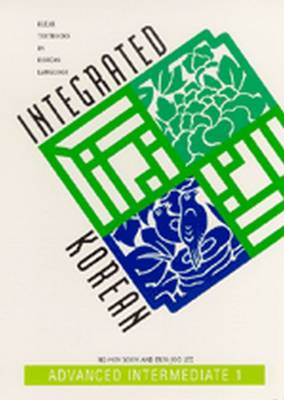 Integrated Korean: Advanced Intermediate 1
