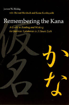 Remembering the Kana: A Guide to Reading and Writing the Japanese Syllabaries in 3 Hours Each: part 1 Hiragna : part 2 Katakana