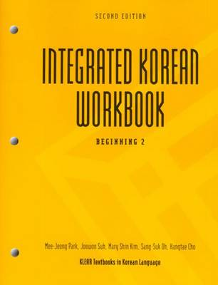 Integrated Korean Workbook: Beginning: Book 2