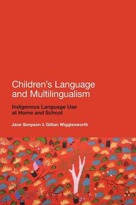 Children's Language and Multilingualism: Indigenous Language Use at Home and School