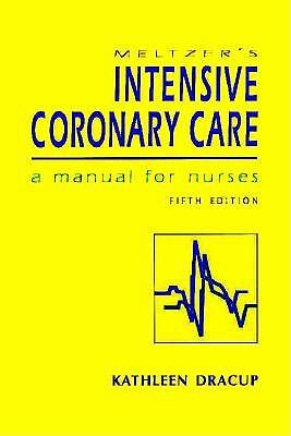 Intensive Coronary Care: A Manual for Nurses