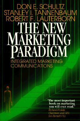 New Marketing Paradigm: Integrated Marketing Communications