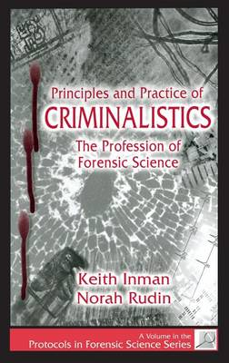 Principles and Practice of Criminalistics: The Profession of Forensic Science