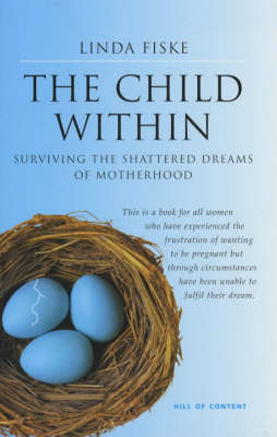 The Child within: Surviving the Shattered Dreams of Motherhood