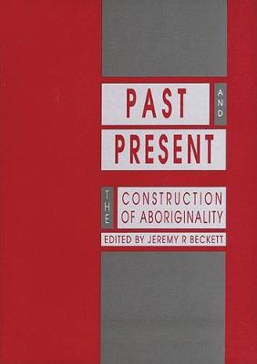 Past and Present: The Construction of Aboriginality