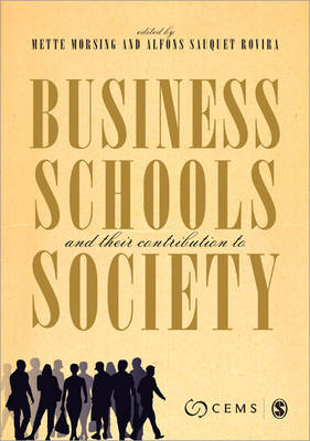 Business Schools and Their Contribution to Society: Which Contribution to Society?