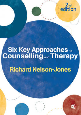 Six Key Approaches to Counselling and Therapy