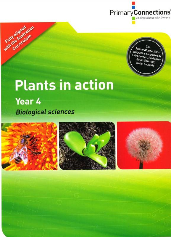 Primary Connections: Plants in Action: Year 4 - Biological Sciences
