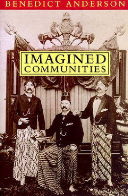 Imagined Communities: Reflections on the Origin and Spread of Nationalism