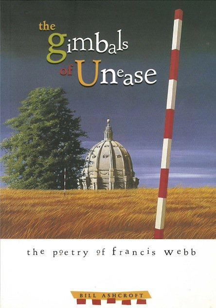 The Gimbals of Unease: The Poetry of Francis Webb