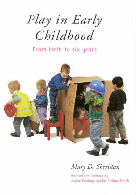 Play in Early Childhood: from Birth to Six Years: From Birth to Six Years