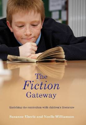 The Fiction Gateway: Enriching the Curriculum with Children's Literature