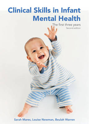 Clinical Skills in Infant Mental Health: The First Three Years