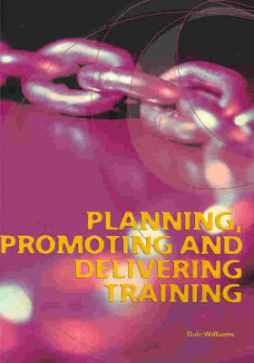 Planning, Promoting and Delivering Training