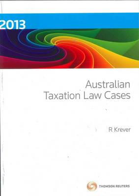 Australian Taxation Law Cases 2013