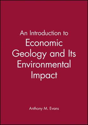 An Introduction to Economic Geology and Its Environmental Impact