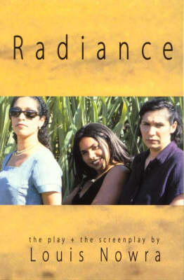 Radiance: The Play and the Screenplay