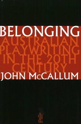 Belonging: Australian Playwriting in the 20th Century