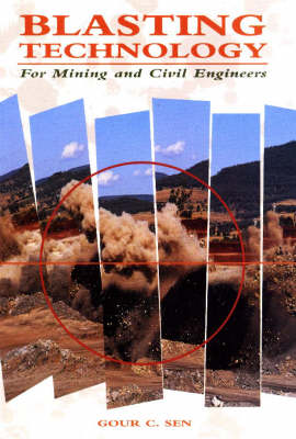 Blasting Technology for Mining and Civil Engineers