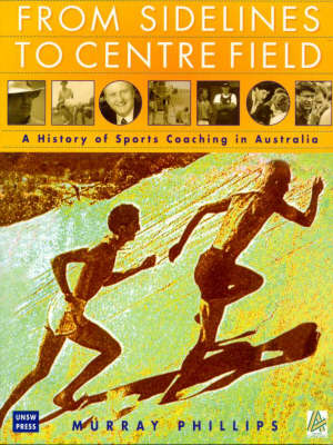 From Sidelines to Centre Field: A History of Sports Coaching in Australia