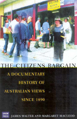 The Citizens' Bargain: A Documentary History of Australian Views Since 1890
