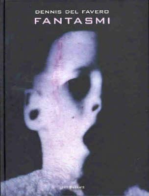 Dennis Del Favero: Fantasmi