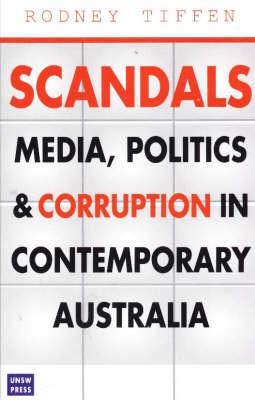 Scandals: Media, Politics and Corruption in Contemporary Australia