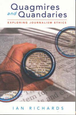 Quagmires and Quandaries: Understanding Journalism Ethics