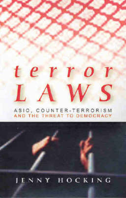Terror Laws: Asio, Counter-Terrorism and the Threat to Democracy