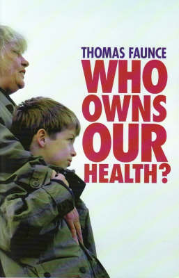 Who Owns Our Health?: Medical Professionalism, Law and Leadership in the Age of the Market State