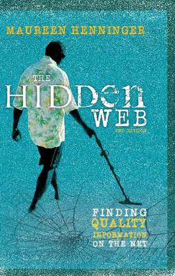The Hidden Web: Finding Quality Information on the Net