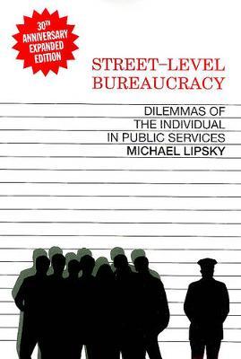 Street Level Bureaucracy: Dilemmas of the Individual in Public Service