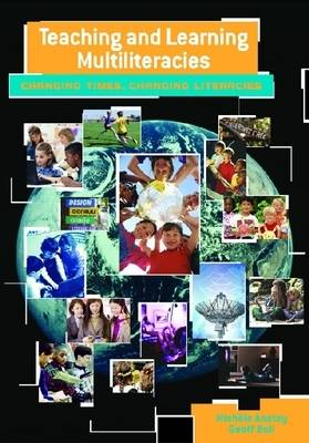 Teaching and Learning Multiliteracies: Changing Times, Changing Literacies