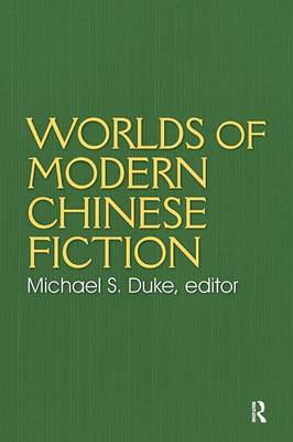 Worlds of Modern Chinese Fiction: Short Stories and Novellas from the People's Republic, Taiwan and Hong Kong