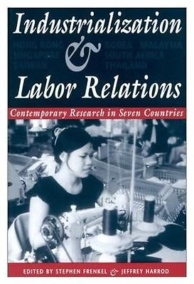Industrialization and Labor Relations: Contemporary Research in Seven Countries