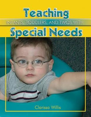 Teaching Infants, Toddlers, and Twos with Special Needs: Eye to Eye with the Unknown