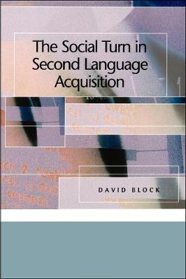 The Social Turn in Second Language Acquisition