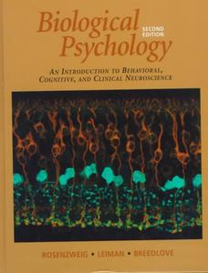Biological Psychology: Introduction to Behavioral, Cognitive and Clinical Neuroscience