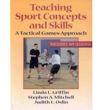 Teaching Sports Concepts and Skills: A Tactical Games Approach