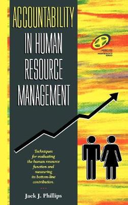 Accountability in Human Resource Management: Techniques for Evaluating the Human Resource Function and Measuring its Bottom-Line Contribution
