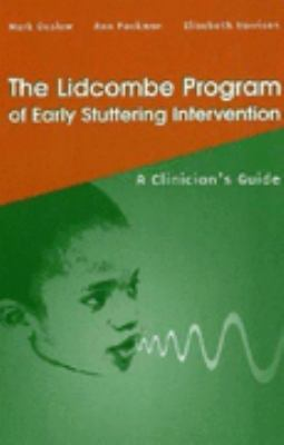 Lidcombe Program of Early Stuttering Intervention: A Clinician's Guide